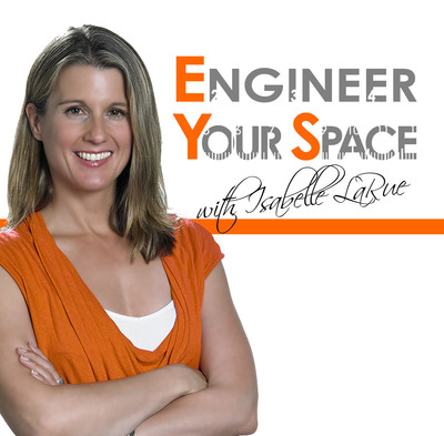 ENGINEER YOUR SPACE hosted by Isabelle LaRue.  (PRNewsFoto/Parinama Productions)