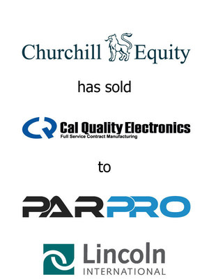 Lincoln International represents Churchill Equity in its sale of Cal Quality Electronics to PARPRO