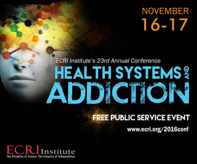 "ECRI Institute's 23rd Annual Conference, ""Health Systems and Addiction: The Use and Misuse of Legal Substances,"" a free public service conference, is being held November 16-17, 2016, at the National Academy of Sciences in Washington, DC. The conference will frame issues to better understand the roles health systems, payers, clinicians, and policy makers should be playing to improve care and lessen harm. Register for free at www.ecri.org/2016conf."
