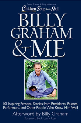 'Chicken Soup for the Soul: Billy Graham & Me' On Sale Feb. 12. (PRNewsFoto/Chicken Soup for the Soul) (PRNewsFoto/CHICKEN SOUP FOR THE SOUL)