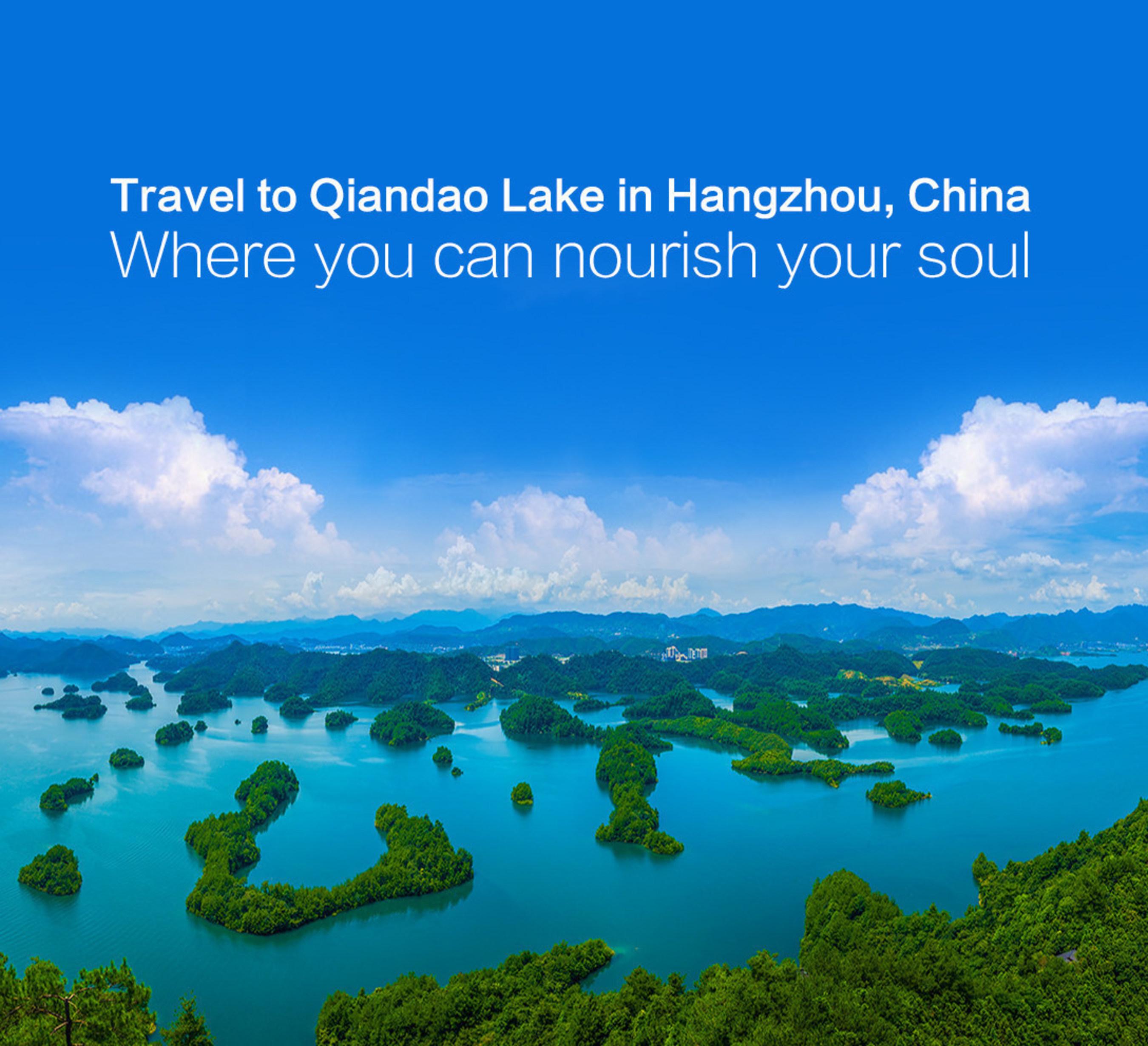 Pay a visit to Qiandao Lake, Hangzhou, China, an oasis for the soul