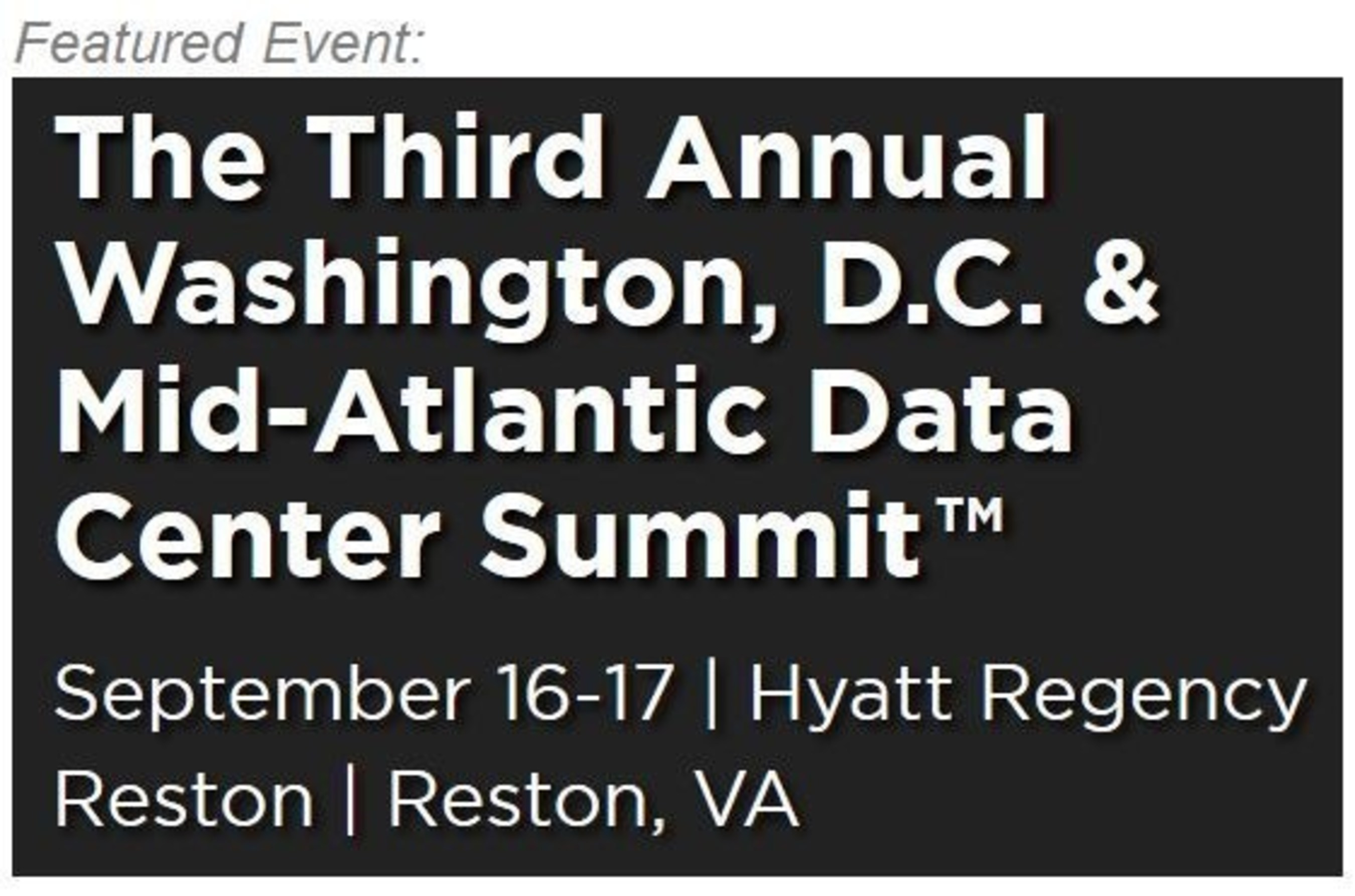 Washington, D.C. & Mid-Atlantic Data Center Summit: All-Star Speaker Line-Up; Senior-Level Audience: Will You Be Attending?