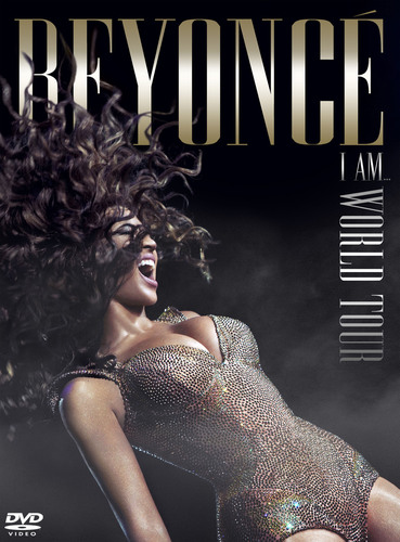 Music World/Columbia Records Releasing Beyonce's I AM...WORLD TOUR, The New Full-Length DVD Concert