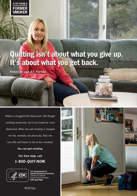 Rebecca started smoking at age 16. At age 33, Rebecca was diagnosed with depression. A smoker for many years, Rebecca often turned to cigarettes to help her cope. She finally quit and felt better--both mentally and physically. In this print ad, Rebecca reveals that quitting smoking improved her physical and mental health.