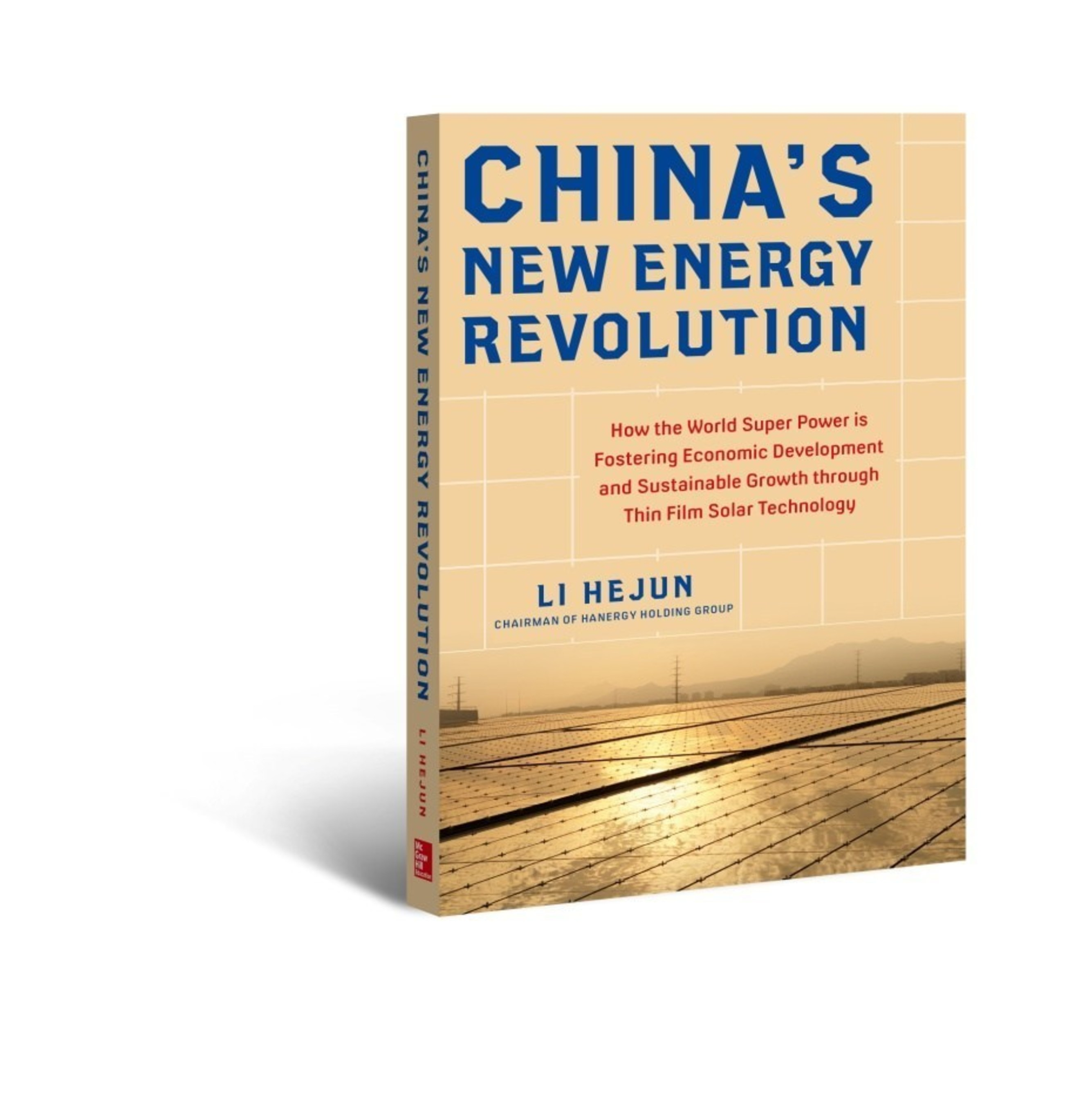 The English edition of China's New Energy Revolution by renewable energy advocate and Hanergy Chairman Li ...