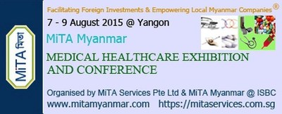 OPPORTUNITIES TO INVEST MILLIONS OF DOLLARS IN MYANMAR HEALTHCARE SECTORS. HOW? TO KNOW JOIN: MYANMAR MEDICAL CONFERENCE IN YANGON AUG 2015. TO GRAB OPPORTUNITIES EXHIBIT @ MYANMAR MEDICAL EXPO, PHARMA EXPO, COSMETICS EXPO & MYANMAR COSMO BEAUTY SHOW