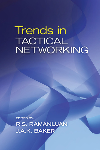 Trends in Tactical Networking edited by R.S. Ramanujan and J.A.K. Baker.  (PRNewsFoto/Digital Systems Press)