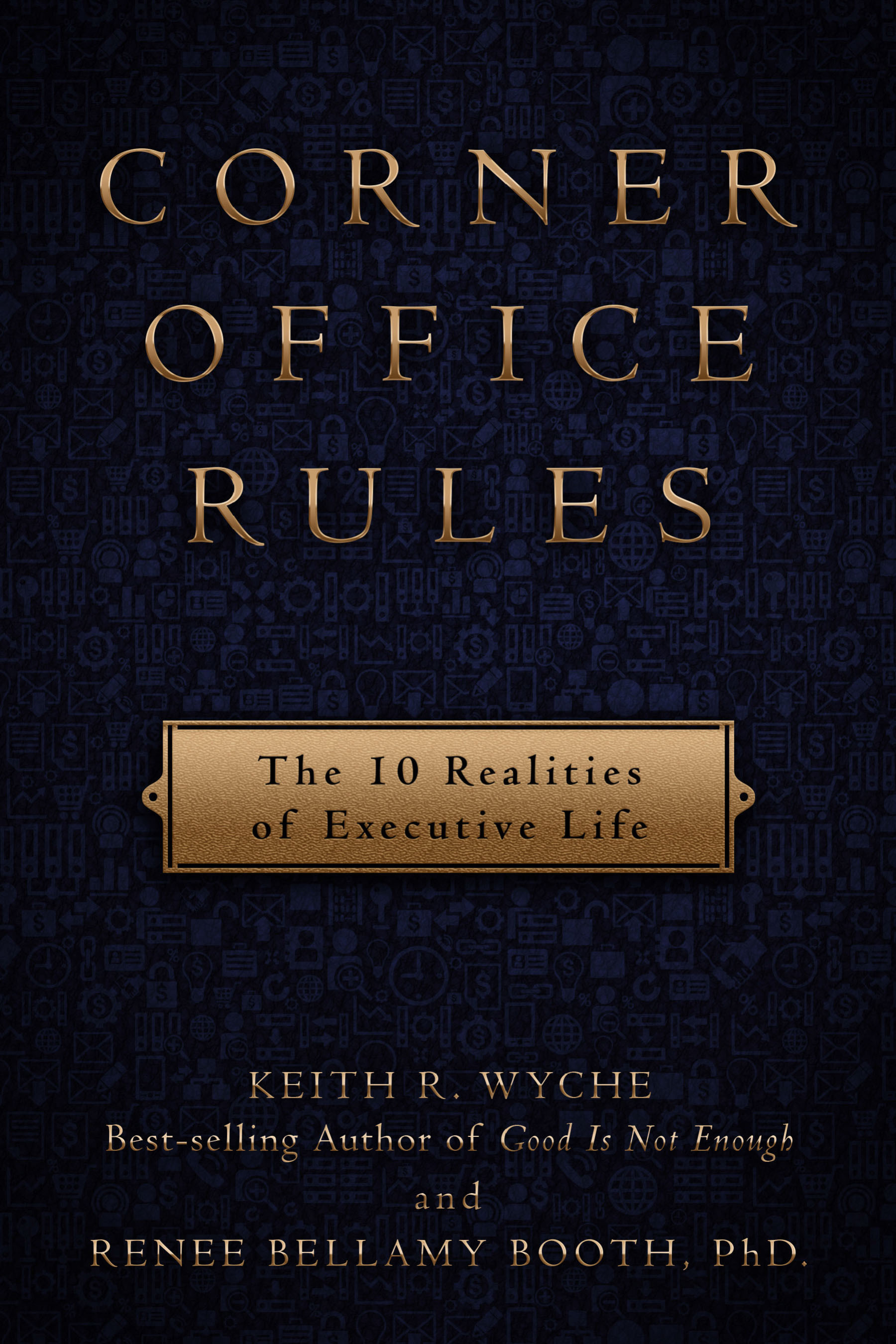 Front Cover, CORNER OFFICE RULES: The 10 Realities of Executive Life.  (PRNewsFoto/Keith Wyche)