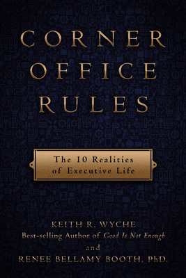 Front Cover, CORNER OFFICE RULES: The 10 Realities of Executive Life. (PRNewsFoto/Keith Wyche) (PRNewsFoto/KEITH WYCHE)