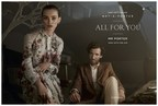 NET-A-PORTER and MR PORTER launch 'All For You,' the first ever combined campaign from the luxury retailers