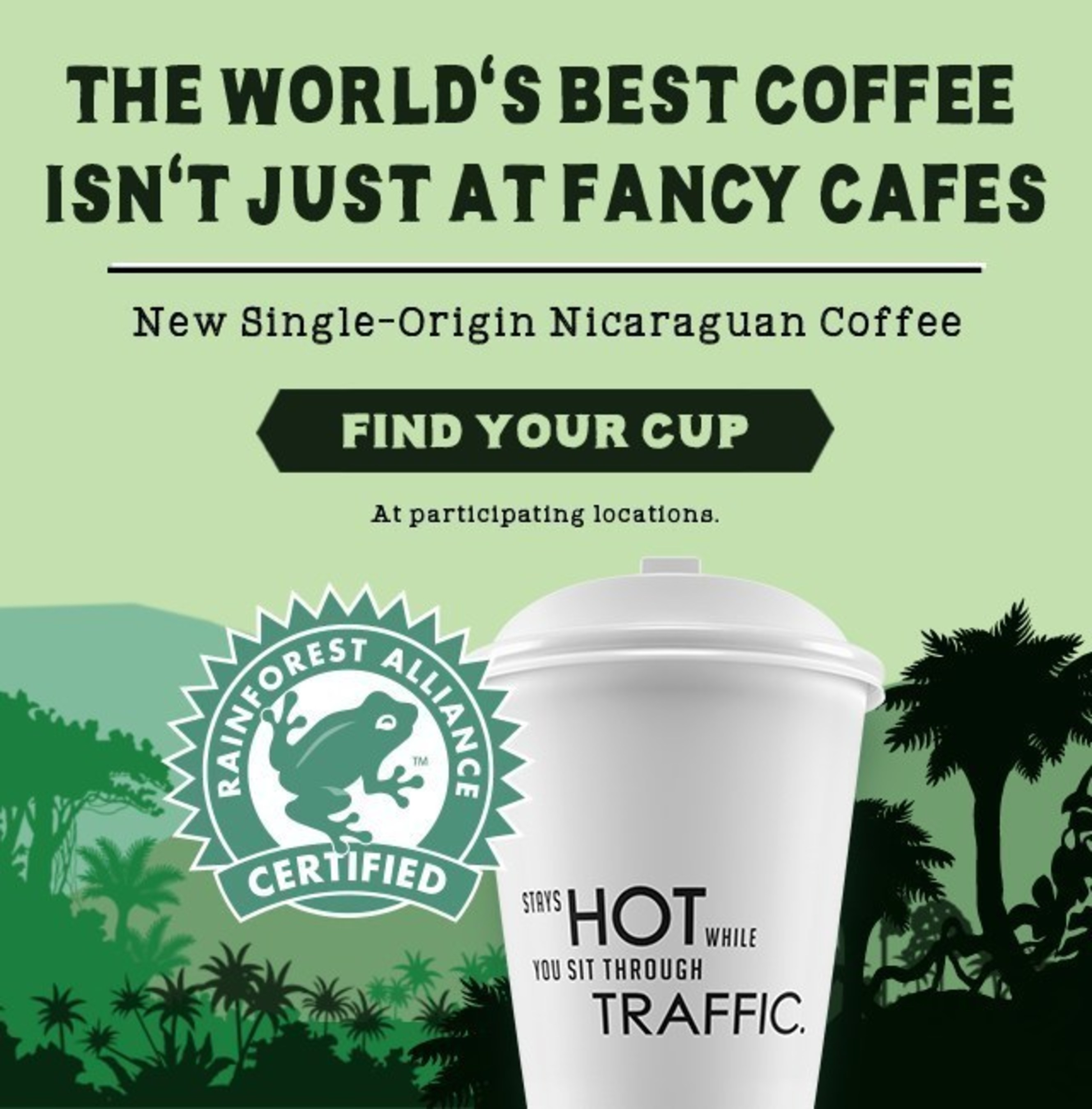 Available exclusively at 7-Eleven(R) stores, the new Nicaragua single-origin coffee from Matagalpa not only tastes good; it is a feel-good way to start the day. The recently introduced premium brew is the retailer's first coffee to be certified by the Rainforest Alliance.