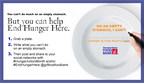 September is Hunger Action Month. To support The Greater Boston Food Bank, spread the word about hunger and its impact in your community. All you need is a paper plate and a marker to share what an empty stomach would mean to you. Post your answer on Facebook, Twitter and Instagram and tag @gr8bosfoodbank with #HungerActionMonth and #EndHungerHere.