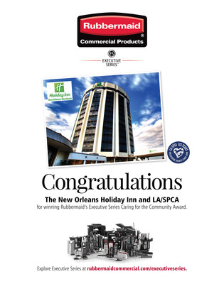 Holiday Inn New Orleans Westbank's support of the LA/SPCA has provided thousands of homeless and neglected animals with much-needed care, medical attention and love. We know you will put your $35,000 Rubbermaid Executive Series upgrade to good use!    (PRNewsFoto/Rubbermaid Commercial Products)