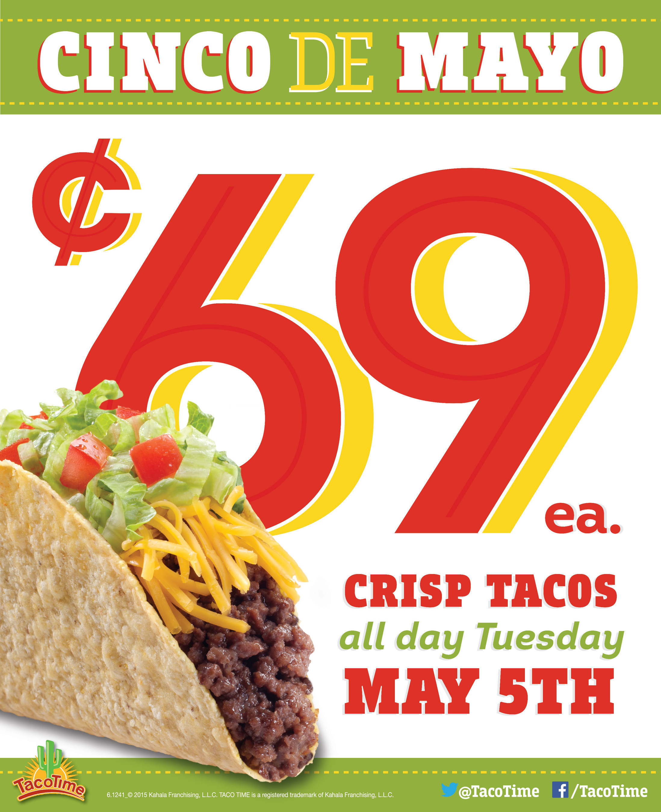 Celebrate Cinco de Mayo with TacoTime! Crisp Tacos are only $.69 all day May 5th.