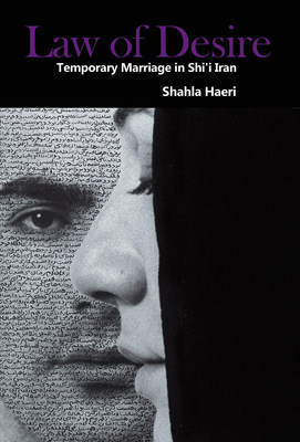 "Dr. Shahla Haeri will discuss her book, ""Law of Desire: Temporary Marriage in Shi'i Iran"" at LAU-NY"