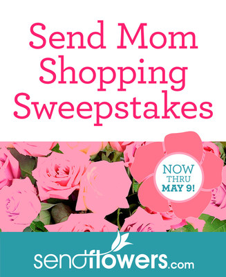 Send Flowers Launches the Send Mom Shopping Sweepstakes!