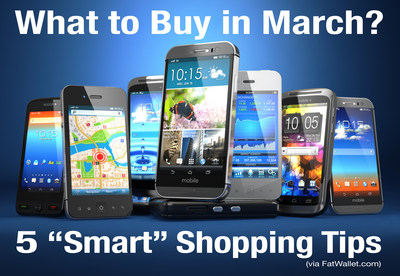 "5 ""Smart"" Shopping Tips for What to Buy in March (Fat wallet.com)"