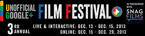 SnagFilms presents the 3rd annual Unofficial Google+ Film Festival, one of the world's fastest-growing festivals focusing on short films and web series. Using both simultaneous online and offline events, this free, live, interactive event welcomes viewers regardless of where they live. All you need to participate is a love of great content and access to Google. (PRNewsFoto/SnagFilms) (PRNewsFoto/SNAGFILMS)