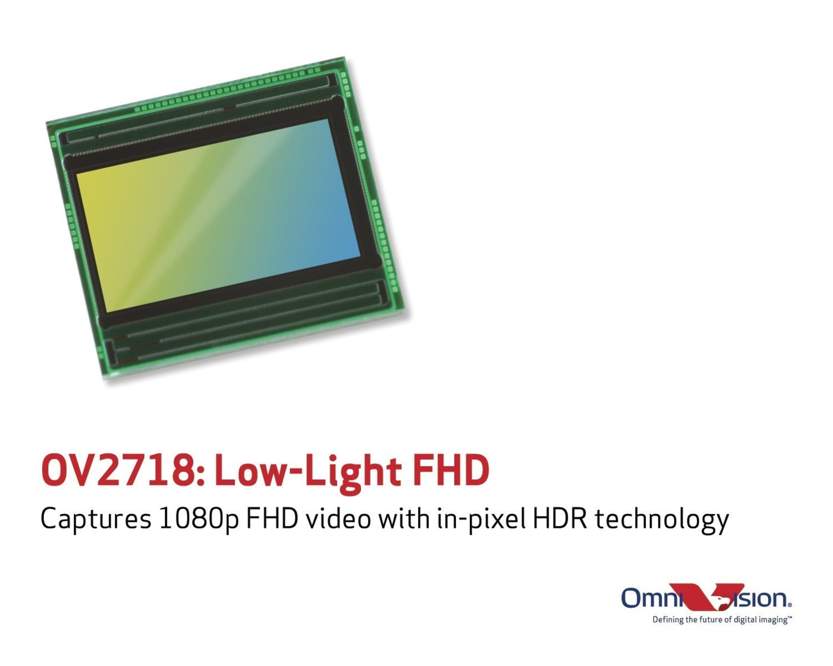 OV2718 brings best-in-class low light sensitivity and full high definition video to mainstream security applications.