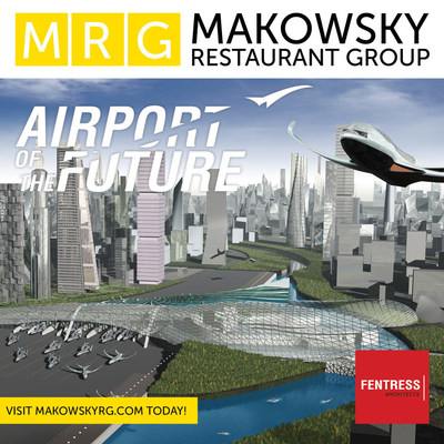 MRG Makowsky Restaurant Group, a boutique Food & Beverage Company, teams up with Fentress Architects, a world premiere architect firm, to discuss the Airport of the Future.