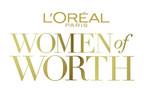 L'Oréal Paris Announces 2016 Women Of Worth Call For Nominations
