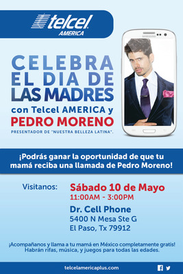 Celebrate Mother's Day with Telcel AMERICA and Pedro Moreno in El Paso. (PRNewsFoto/Telcel AMERICA)