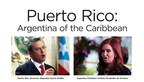 American Future Fund Ad, Puerto Rico: Argentina of the Caribbean (PRNewsFoto/American Future Fund)