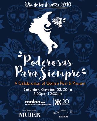 Siempre Mujer y el Museum of Latin American Art presentaran su tercera celebracion anual del Dia de los Muertos en honor a latinas del pasado y presente el 22 de octubre de 2016.