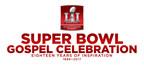 Super Bowl Gospel Celebration Coming To Houston, Texas For Super Bowl LI On Friday, February 3, 2017