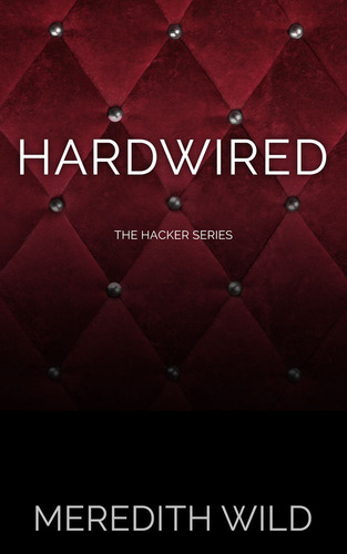 In her debut novel Hardwired, Wild introduces us to Blake Landon, a drool-worthy software mogul and compulsively domineering hacker. (PRNewsFoto/Meredith Wild) (PRNewsFoto/MEREDITH WILD)