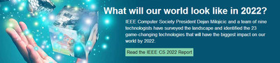 Go to http://www.computer.org/2022 to view the report and join the conversation. (PRNewsFoto/IEEE Computer Society)