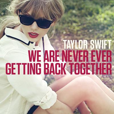 """We Are Never Ever Getting Back Together"" single artwork.  (PRNewsFoto/Big Machine Records)"