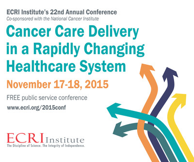ECRI Institute's 22nd Annual Conference explores critical changes in cancer care delivery. This free public service leadership conference is cosponsored with National Cancer Institute and will be held November 17-18, 2015, at the National Institutes of Health in Bethesda, MD. Register now at www.ecri.org/2015conf.