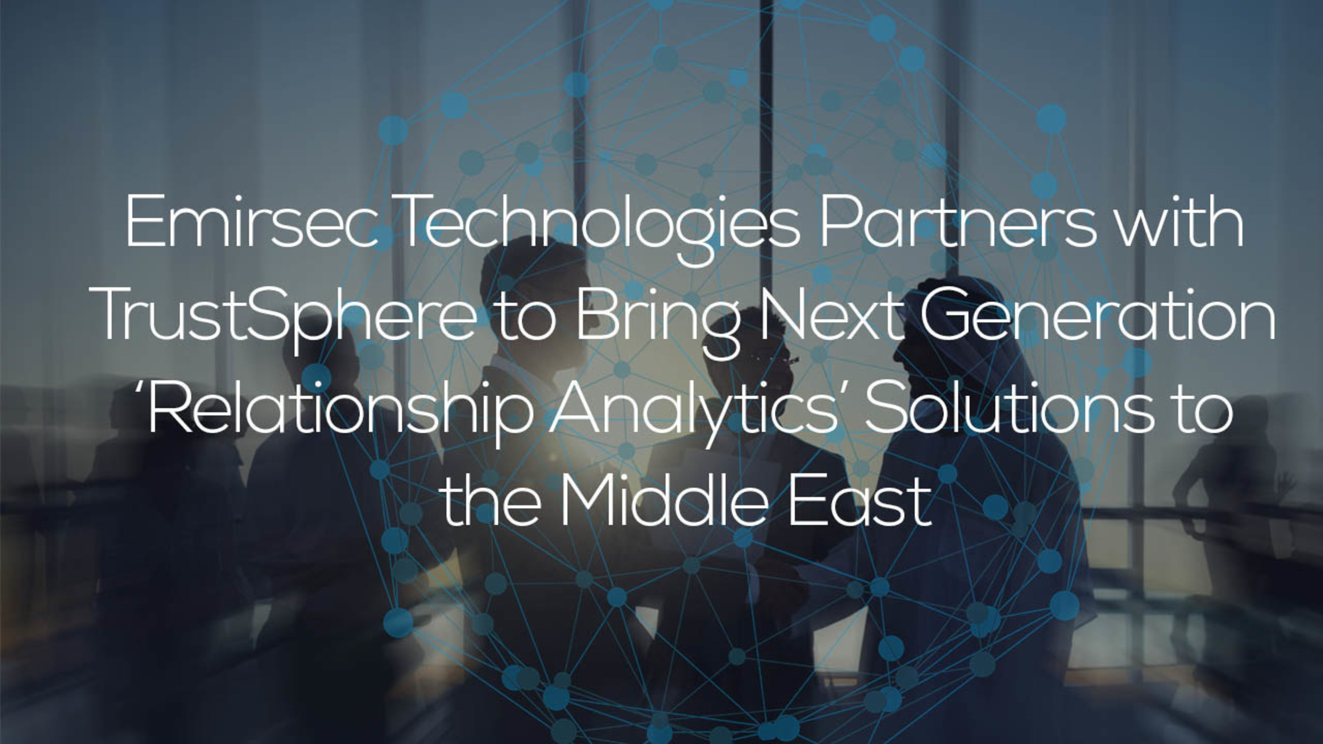 Emirsec Technologies Partners with TrustSphere to Bring Next Generation 'Relationship Analytics'