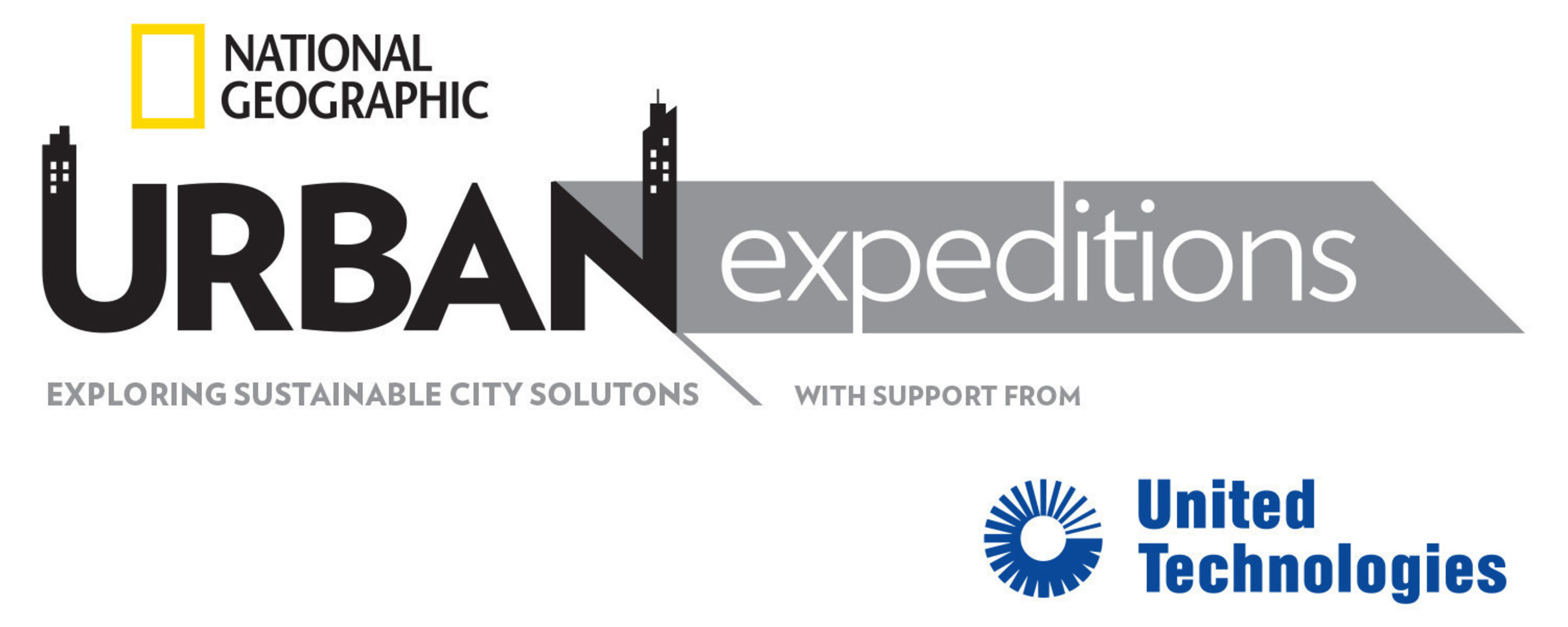 "National Geographic and United Technologies tackle sustainable urbanization with launch of new ""Urban Expeditions"" series"