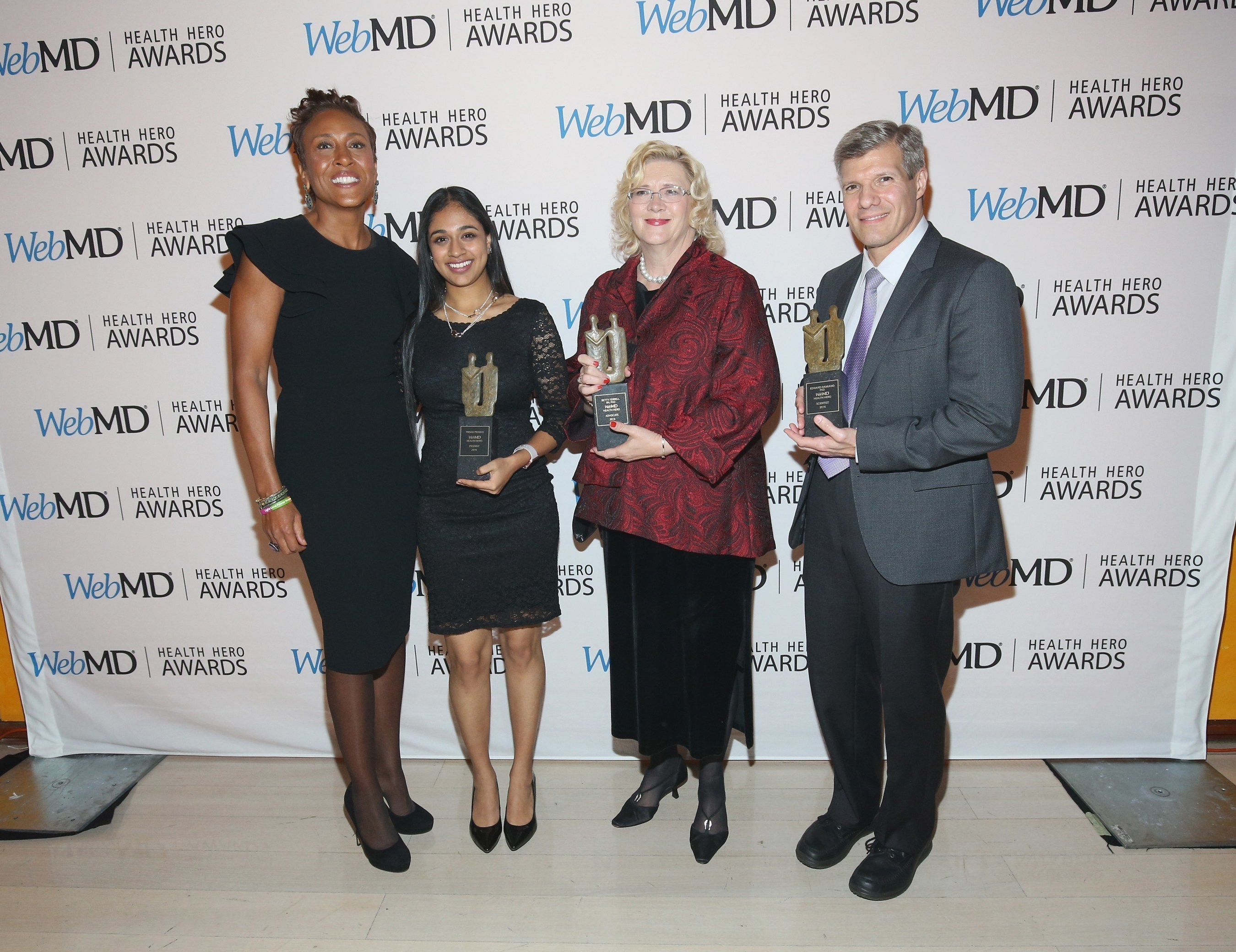 Caption: WebMD Health Hero Awards host Robin Roberts, Prodigy Award recipient Trisha Prabhu, Advocate Award recipient Betty Ferrell, RN, PhD and Scientist Award recipient Ed Damiano, PhD attend the 2016 WebMD Health Heroes Awards on November 3, 2016 in New York City.
