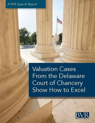 Valuation Cases From the Delaware Court of Chancery Show How to Excel