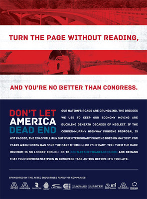 "The Astec-led movement, ""Don't Let America Dead End,"" includes a national trade ad campaign, direct outreach to federally elected officials, email marketing, sales-force effort, educational materials, a new website as the campaign's ""take action"" center (www.DontLetAmericaDeadEnd.com) and much more."