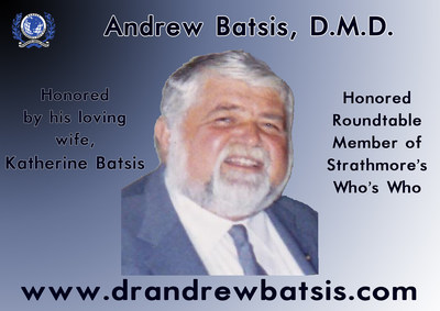 Strathmore's Who's Who Proudly Honors the Memory & Work of Andrew Batsis, D.M.D., Roundtable Member