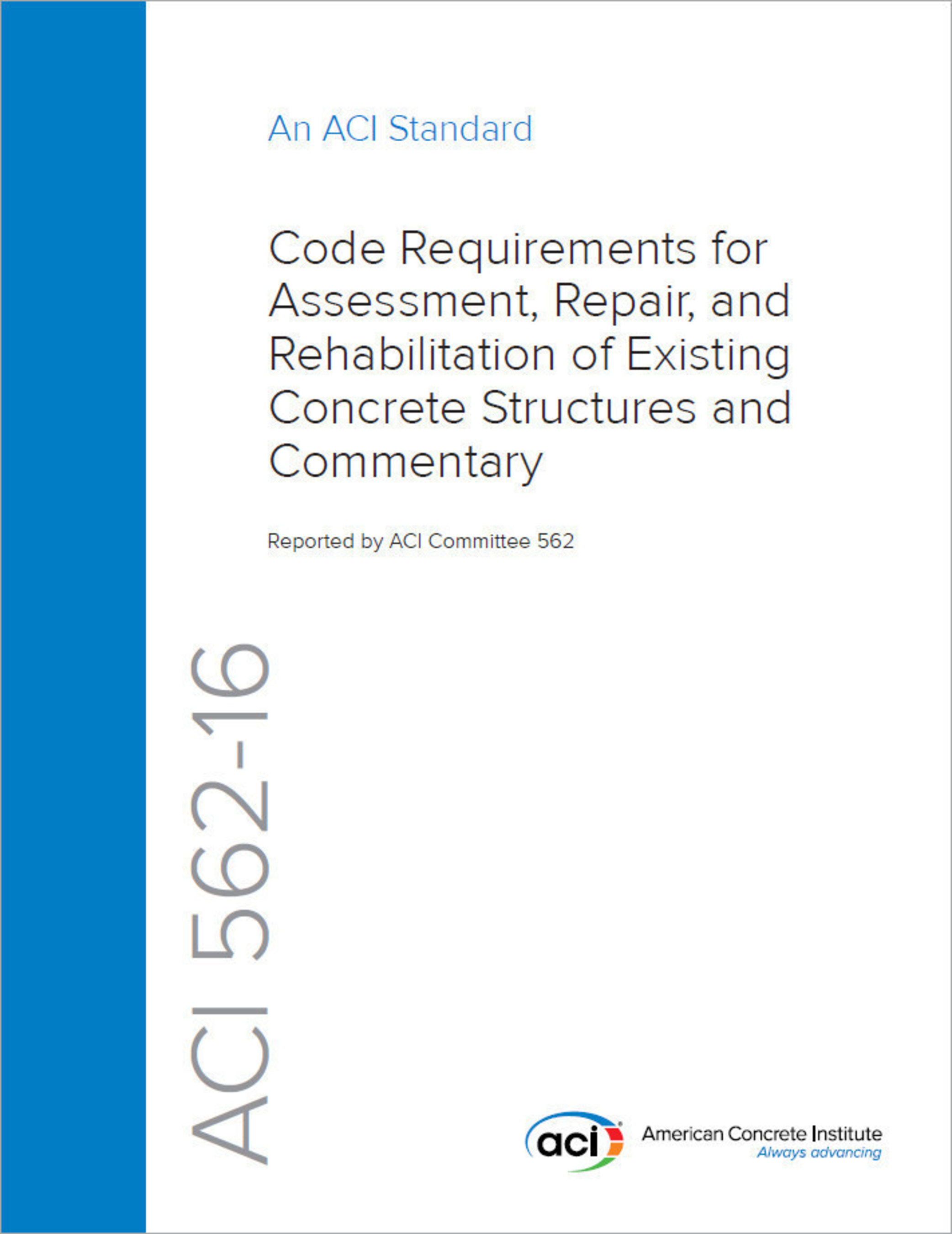 Cover image for ACI 562-16: Code Requirements for Evaluation, Repair, and Rehabilitation of Concrete Buildings and Commentary.