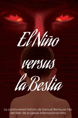 "The book that will shake the religious world, ""El Nino Versus La Bestia"""