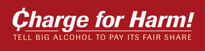 Charge for Harm! Pass AB 1694 Tell Big Alcohol To Pay Its Fair Share.  (PRNewsFoto/Charge for Harm Alliance)
