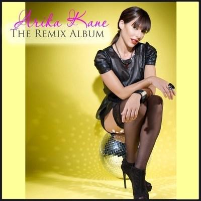 """Arika Kane """"The Remix Album"""""""