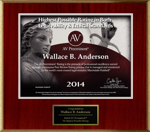 Attorney Wallace B. Anderson has Achieved the AV Preeminent(R) Rating - the Highest Possible Rating from ...