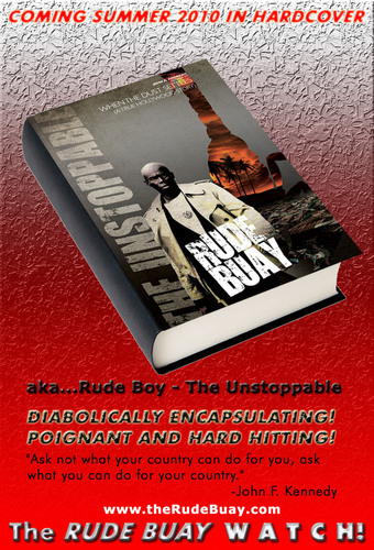 Rude Buay ... The Unstoppable Will Be Released on July 4, 2010