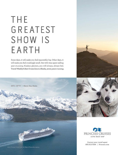 Princess' new campaign includes print ads that explore a variety of destinations, and capture the ...