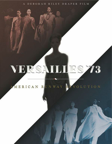 Versailles '73:  American Runway Revolution movie poster.  (PRNewsFoto/Versailles '73 Movie PR)