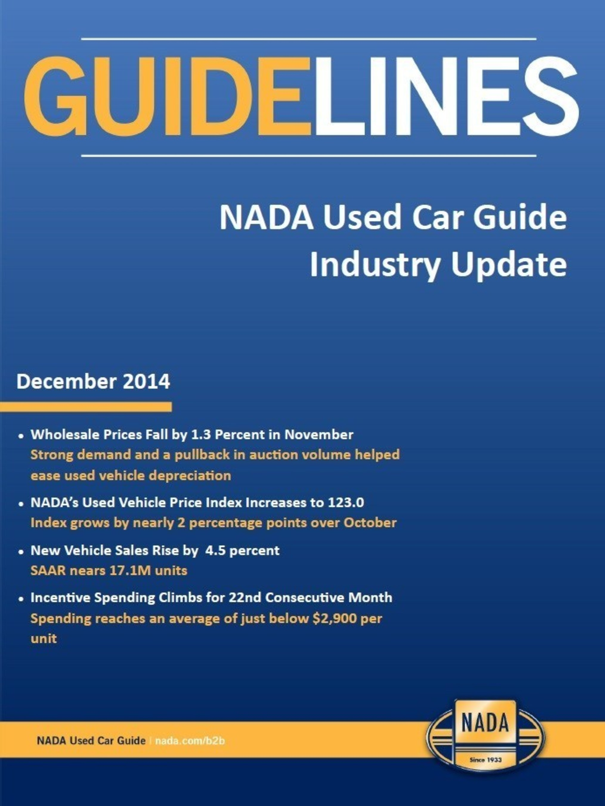 The December 2014 edition of Guidelines notes vehicles sitting in driveways and used car lots managed to keep more of their value this past month, due to strong demand within the used vehicle market and a decrease in cars sold at wholesale auction.