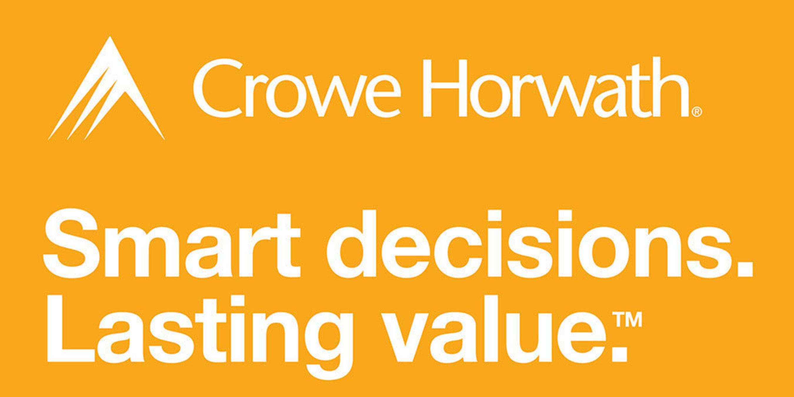 Crowe Horwath LLP, one of the largest public accounting, consulting and technology firms in the U.S., has unveiled a new brand platform: Smart decisions today. Lasting value tomorrow.