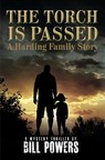 The Torch is Passed - A Harding Family Story A Suspense/Thriller from Bill Powers